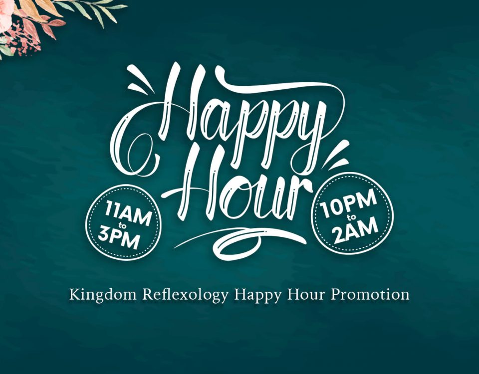 Kingdom Reflexology Happy Hour Promotion