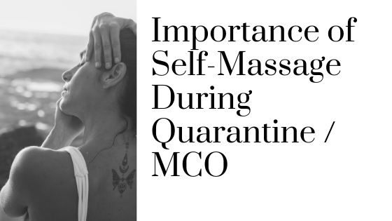 Importance of Self-Massage During Quarantine _ MCO
